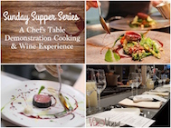 Sunday Suppers: A Chef's Table & Demo Cooking & Wine Experience!